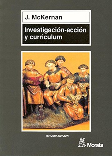 9788471124388: Investigacion-Accion y Curriculum (Spanish Edition)