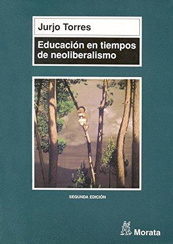 9788471124593: Educación en tiempos de neoliberalismo
