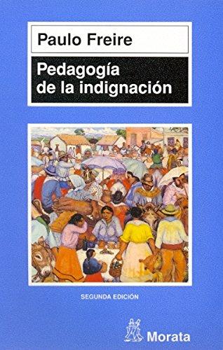 PEDAGOGÍA DE LA INDIGNACIÓN: FREIRE, PAULO