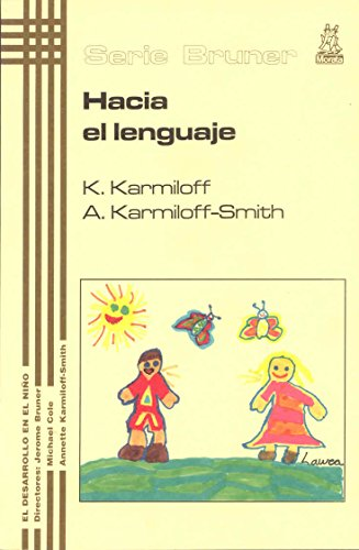 HACIA EL LENGUAJE: KARMILOFF, KYRA ;