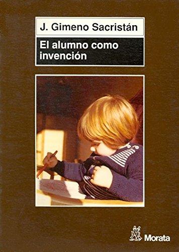 9788471124876: El Alumno Como Invencion (Spanish Edition)