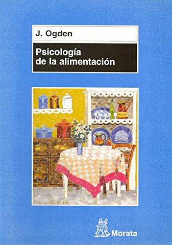 Psicología de la alimentación: J. Ogden