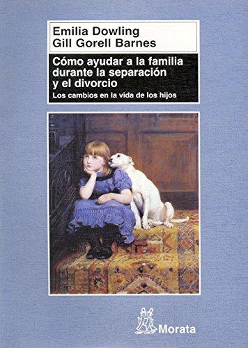 Como Ayudar A La Familia Durante La Separacion Y El Divorcio (8471125218) by EMILIA DOWLING