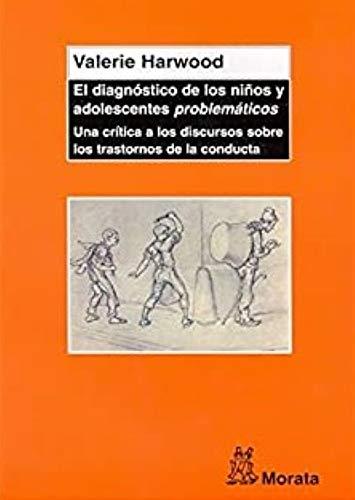 9788471125309: El diagnóstico de los niños y adolescentes problemáticos: Una crítica a los discursos sobre los trastornos de la conducta