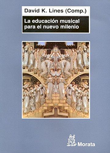 9788471125316: La educación musical para el nuevo milenio: El futuro de la teoría y la práctica de la enseñanza y el aprendizaje de la música [Mar 24, 2009] Lines, David K. and Filella Escolá, Roc