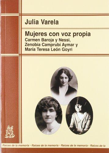 9788471126573: Mujeres con voz propia : Carmen Baroja y Nessi, Zenobia Camprubí Aymar y María Teresa León Goyri : análisis sociológico de la biografía de tres mujeres de la burguesía liberal española