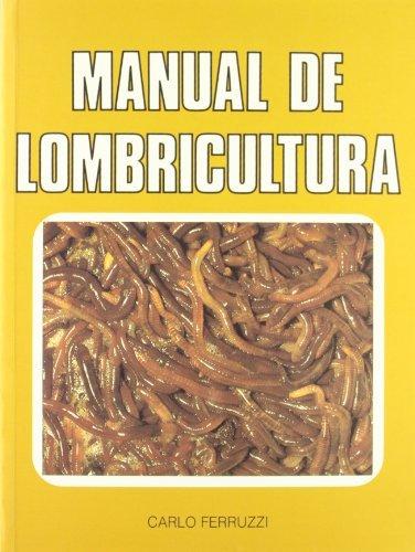 Manual de Lombricultura (Spanish Edition): Carlo Ferruzzi