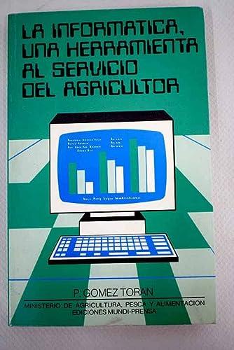 9788471141637: Informatica una herramienta al servicio del agricultor, la