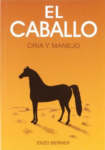 9788471142757: Caballo, El - Cria y Manejo (Spanish Edition)