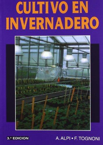 CULTIVO EN INVERNADERO: ALPI , A.