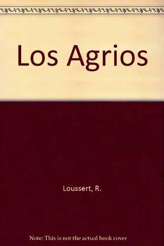 Los Agrios (Spanish Edition): Loussert, R.