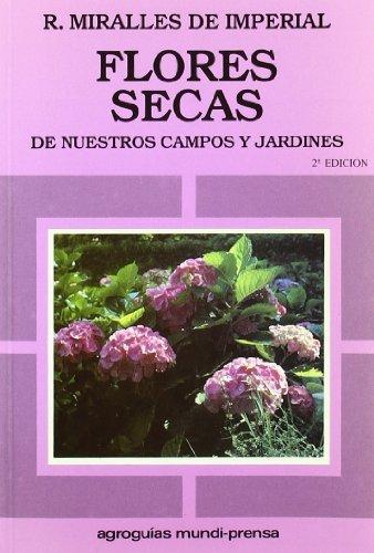 9788471145482: Flores secas de nuestros campos y jardines