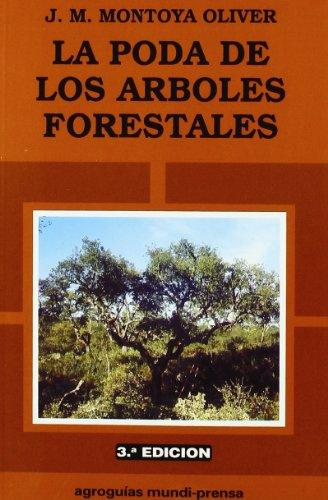 9788471146168: La poda de los árboles forestales (Agroguias Mundi Prensa)