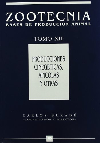 9788471146717: Producciones cinegéticas, apícolas y otras. Zootecnia Tomo XII
