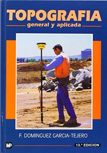 TOPOGRAFIA GENERAL Y APLICADA: DOMINGUEZ GARCIA-TEJERO, Francisco