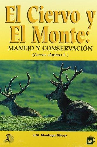 9788471147721: El ciervo y el monte: Manejo y conservación