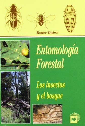 9788471148711: Entomologia Forestal - Los Insectos y El Bosque (Spanish Edition)