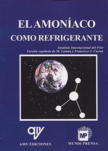 El Amoniaco Como Refrigerante (Spanish Edition): Francisco J. Cuesta Manuel Lamua