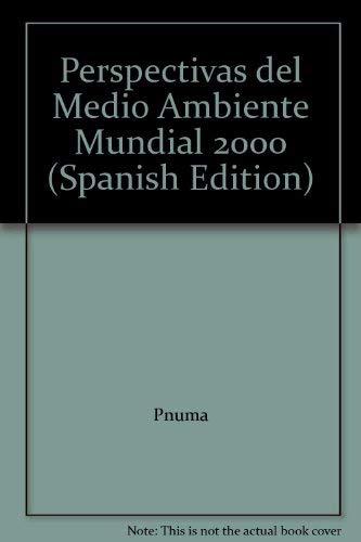 9788471148827: Perspectivas del Medio Ambiente Mundial 2000 (Spanish Edition)