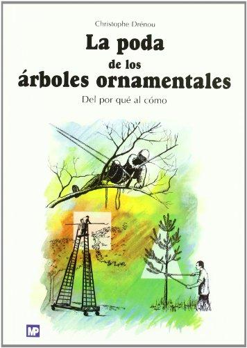 9788471149060: La Poda de Los Arboles Ornamentales (Spanish Edition)