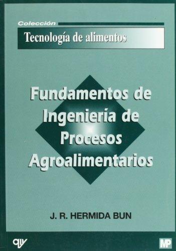 9788471149138: Fundamentos de ingeniería de procesos agroalimentarios