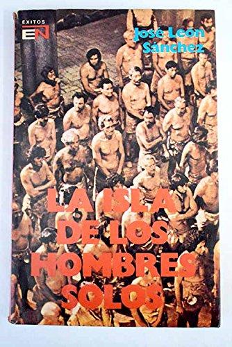 LA ISLA DE LOS HOMBRES SOLOS: José León Sánchez