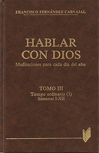 9788471185402: Hablar con Dios. Tomo III: Semanas I a XII: 3