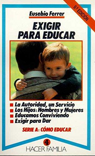 9788471186287: Exigir para educar (Hacer Familia)