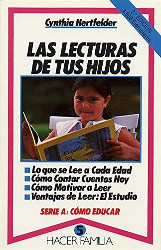 Las lecturas de tus hijos,: Hertfelder, Cynthia