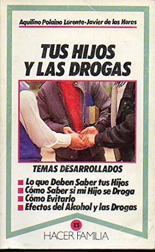 Tus Hijos y Las Drogas: Polaino-Lorente, Aquilino, de Las Heras, Javier