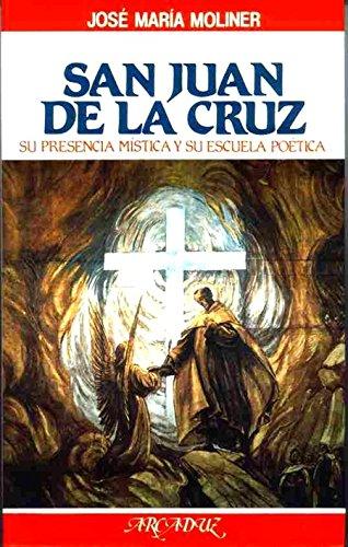 9788471187802: San Juan de la Cruz: Su presencia mística y su escuela poética (Arcaduz)
