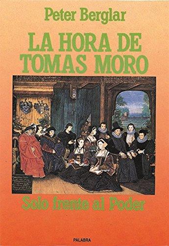 9788471189011: La hora de Tomás Moro: Solo frente al poder (Ayer y hoy de la historia)