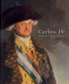 9788471204271: Carlos IV - mecenas y coleccionistas