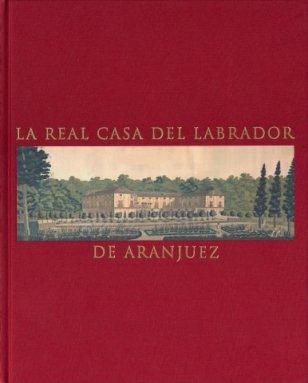 9788471204301: La Real Casa del Labrador de Aranjuez