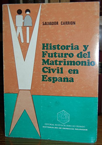 9788471301932: HISTORIA Y FUTURO DEL MATRIMONIO CIVIL EN ESPAÑA