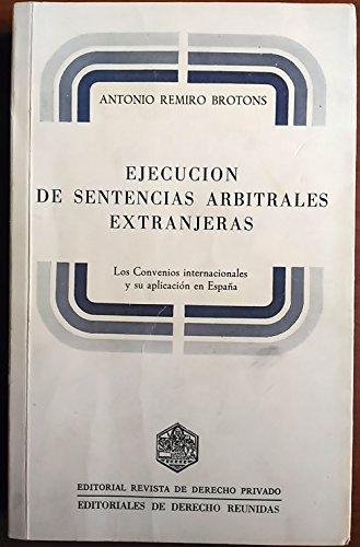 Ejecución de sentencias arbitrales extranjeras: Antonio Remiro Brotons