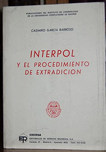 9788471303707: Interpol y el procedimiento de extradición (Colección de criminología y derecho penal) (Spanish Edition)