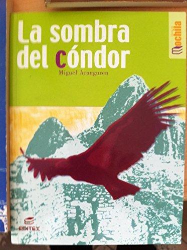 9788471316660: 6: La Sombra Del Condor (Coleccion Libros De Mochila) (Spanish Edition)