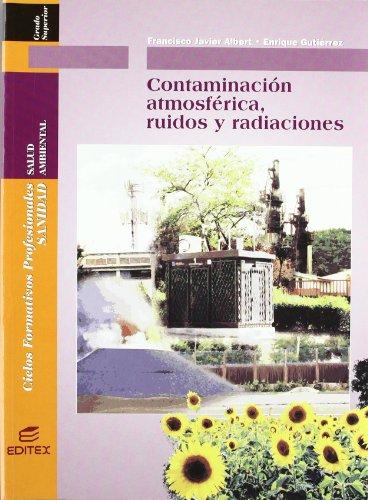 9788471318824: Contaminación atmosférica, ruido y radiaciones (Ciclos Formativos)