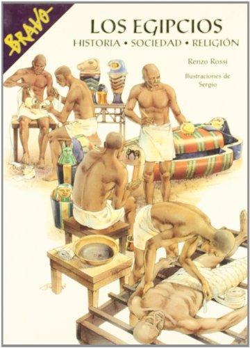 Los Egipcios: Historia, Sociedad, Religion (Spanish Edition): Renzo Rossi