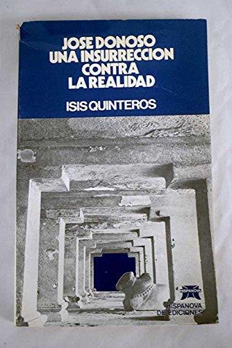 Jose Donoso: Una insurreccion contra la realidad (Coleccion Vespero) (Spanish Edition): Quinteros, ...