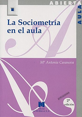 La sociometría en el aula (Paperback): María Antonia Casanova