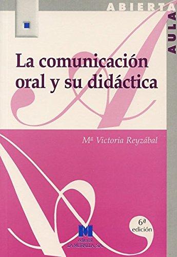LA COMUNICACIÓN ORAL Y SU DIDÁCTICA: REYZÁBAL RODRÍGUEZ, MARÍA