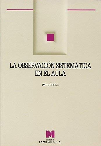 9788471336361: La observación sistemática en el aula