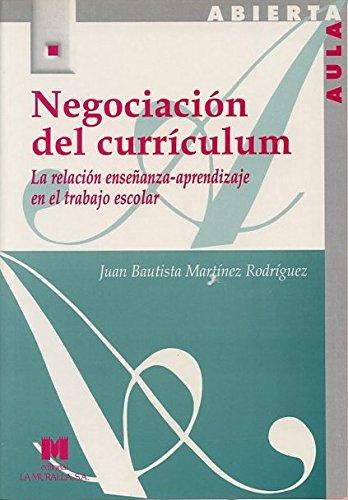 9788471336934: Negociación del currículum: la relación enseñanza-aprendizaje en el trabajo escolar