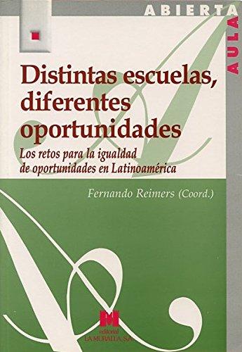 9788471337238: Distintas escuelas, diferentes oportunidades: los retos para la igualdad de oportunidades en Latinoamérica (Aula Abierta)
