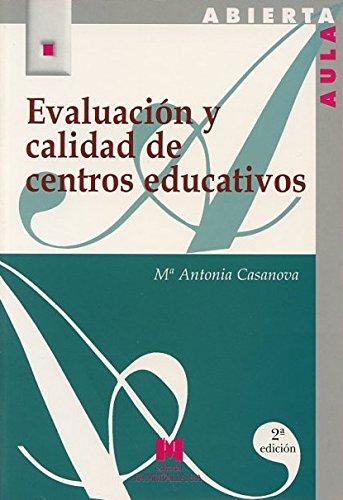 Evaluación y calidad de centros educativos (Paperback): María Antonia Casanova