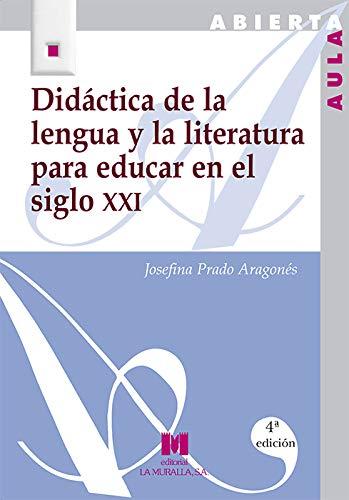 9788471337450: Didáctica de la lengua y la literatura para educar en el siglo XXI (Aula Abierta)
