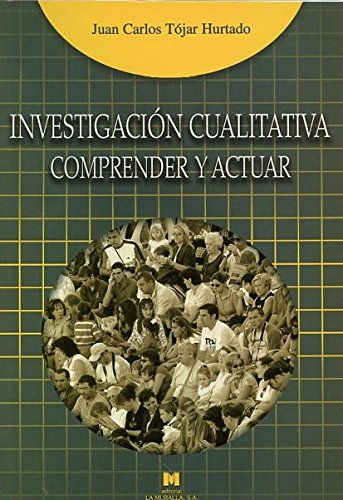 9788471337573: Investigación cualitativa: comprender y actuar