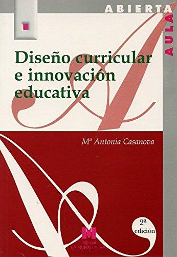 Diseño curricular e innovación educativa (Paperback): María Antonia Casanova
